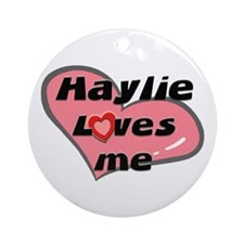 haylie loves me  Ornament (Round)
