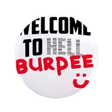 """welcome to Burpee 3.5"""" Button"""