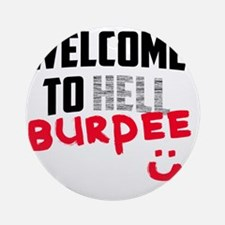 welcome to Burpee Round Ornament