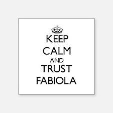 Keep Calm and trust Fabiola Sticker