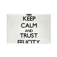 Keep Calm and trust Felicity Magnets