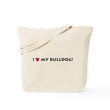 I LOVE My Bulldog! Tote Bag