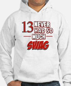 13 never had so much swag Hoodie