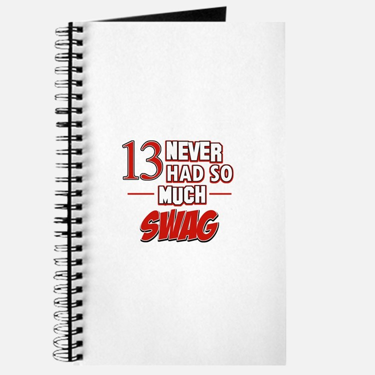 13 never had so much swag Journal