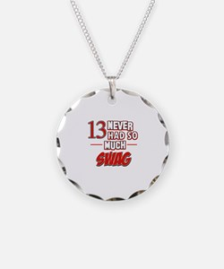 13 never had so much swag Necklace
