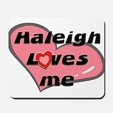 haleigh loves me  Mousepad
