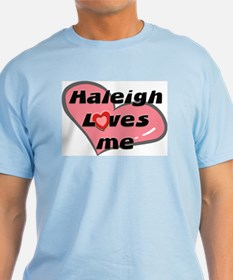 haleigh loves me T-Shirt