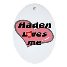 haden loves me  Oval Ornament