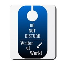 Do Not Disturb Writer At Work Mousepad