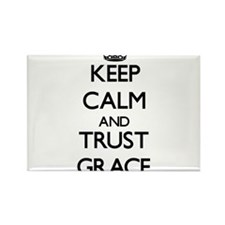 Keep Calm and trust Grace Magnets