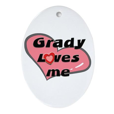 grady loves me Oval Ornament