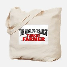 """The World's Greatest Turkey Farmer"" Tote Bag"