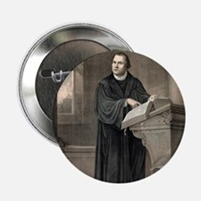 "Martin Luther, German theologian 2.25"" Button"