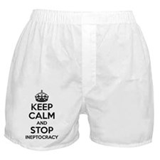 Keep Calm And Stop Ineptocracy Boxer Shorts