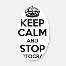 Keep Calm And Stop Ineptocracy Oval Car Magnet