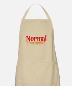 NORMAL is SO BORING! Apron