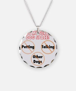 Give my service dog space Necklace
