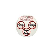 Give my service dog space Mini Button