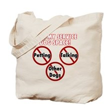 Give my service dog space Tote Bag