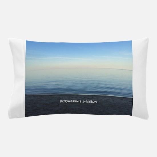 Michigan Summers = Heaven Pillow Case