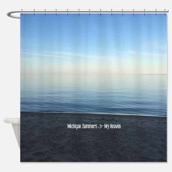 Michigan Summers = Heaven Shower Curtain