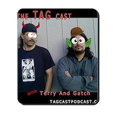tag cast 1 Mousepad