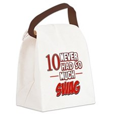 10 never had so much swag Canvas Lunch Bag