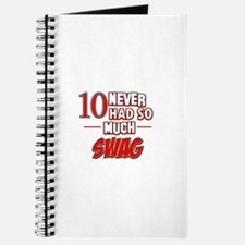 10 never had so much swag Journal