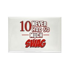 10 never had so much swag Rectangle Magnet