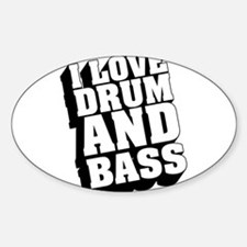 I Love Drum And Bass Sticker (Oval)