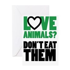 Love Animals Dont Eat Them Greeting Card