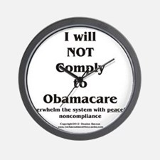 I will NOT comply w/Obamacare Wall Clock