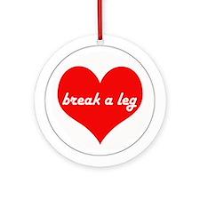 Break a Leg Ornament (Round)