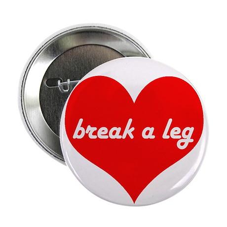 """Break a Leg 2.25"""" Button (10 pack)"""