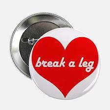Break a Leg Button
