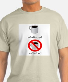 Ad-dic-ted/A-dic-hed T-Shirt