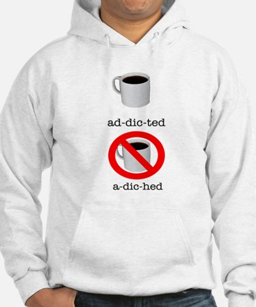 Ad-dic-ted/A-dic-hed Hoodie