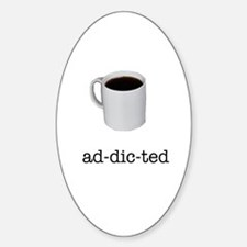 Ad-dic-ted/A-dic-hed Oval Decal
