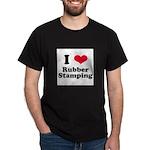 I Love Rubber Stamping Dark T-Shirt