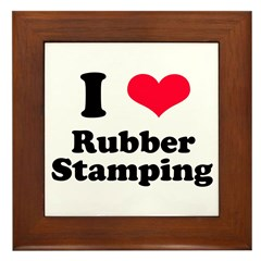 I Love Rubber Stamping Framed Tile