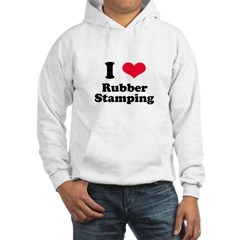 I Love Rubber Stamping Hoodie