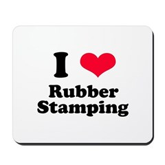 I Love Rubber Stamping Mousepad