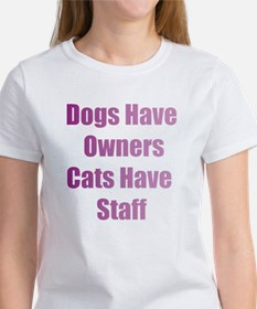 Cute Dogs have owners cats have staff Tee