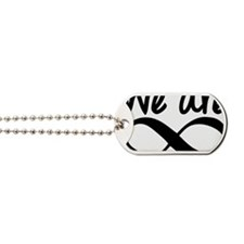 We Are Infinite Dog Tags
