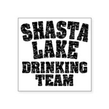 "Shasta Lake Drinking Team Square Sticker 3"" x 3"""