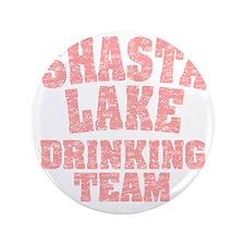 """Shasta Lake Drinking Team 3.5"""" Button"""