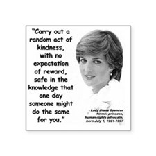 "Diana Kindness Quote 3 Square Sticker 3"" x 3"""