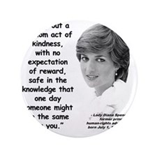 "Diana Kindness Quote 3 3.5"" Button"