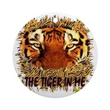 the tiger in me Round Ornament
