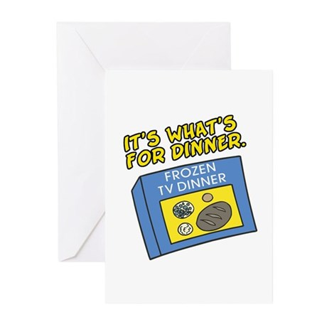 TV Dinner -Its Whats for Dinner Greeting Cards (Pa